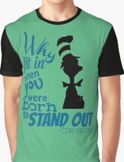 Why Fit in When You Were Born to Stand Out Graphic T-Shirt
