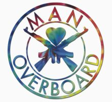 Man Overboard Tye Dye by embarrass-ed