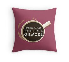Drink More Coffee Than A Gilmore | Gilmore Girls Throw Pillow