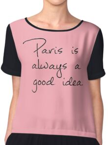 Paris is Always a Good Idea Chiffon Top