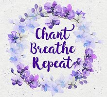 Chant Breathe Repeat by Tammy Wetzel