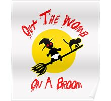 Out The Womb On A Broom - Cover your Naked Witch Body Poster