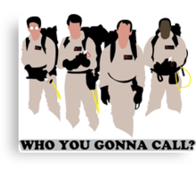 Who you gonna call? Canvas Print