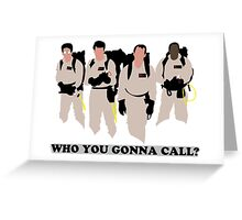 Who you gonna call? Greeting Card