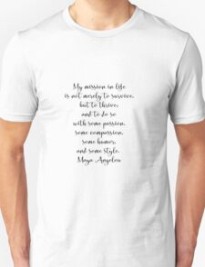Mission in Life, Maya Angelou Quote Unisex T-Shirt