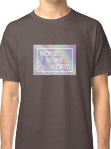 NOPE. Classic T-Shirt
