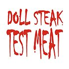 Doll Steak Test Meat Solid by Hendude