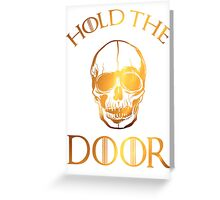 Hold The Door  Greeting Card