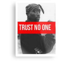 "Tupac ""Trust NO One"" Supreme Metal Print"