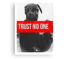 "Tupac ""Trust NO One"" Supreme Canvas Print"