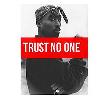 "Tupac ""Trust NO One"" Supreme Photographic Print"