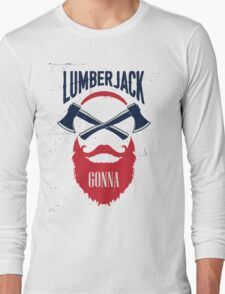 Lumber Jack Gonna Long Sleeve T-Shirt