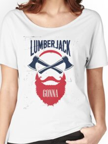 Lumber Jack Gonna Women's Relaxed Fit T-Shirt