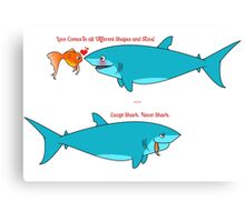 Love is love! (Unless you're a shark.. then it's just hunger!) Canvas Print