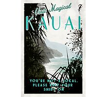 Kauai - You're not Hawaiian.  Photographic Print