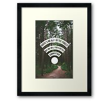 There's No Wifi in the Forest Framed Print