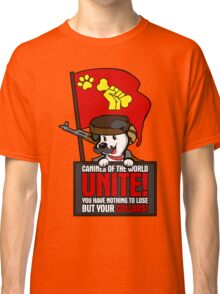 Canines of the world unite! Classic T-Shirt