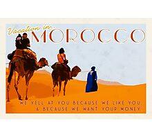 Morocco; prepare yourself  Photographic Print