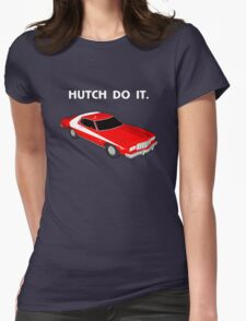 Hutch Do It. Womens Fitted T-Shirt
