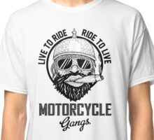 Live to ride motorcycle gangs Classic T-Shirt