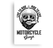 Live to ride motorcycle gangs Canvas Print
