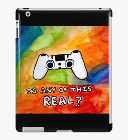 Is Any Of This Real? iPad Case/Skin