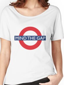 Mind The Gap - British - London Underground Design Women's Relaxed Fit T-Shirt