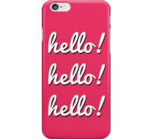 The Comeback Hello Hello Hello iPhone Case/Skin