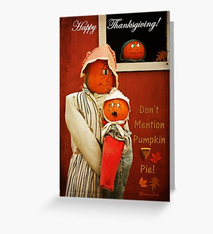 Who Mentioned Pumpkin Pie?!? Greeting Card