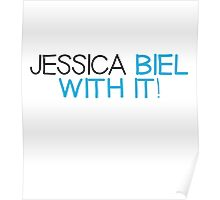 Jessica Biel With It! Poster