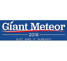 GIANT METEOR 2016 JUST END IT ALREADY Photographic Print