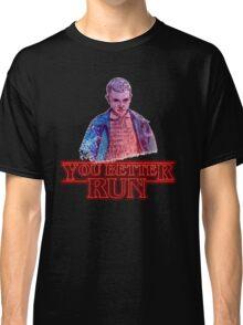 You Better Run! Classic T-Shirt