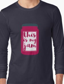 This Is My Jam Long Sleeve T-Shirt