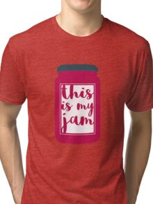 This Is My Jam Tri-blend T-Shirt