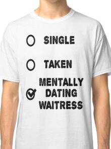 The Waitress Classic T-Shirt