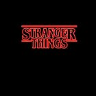 STRANGER THINGS by scarnsworth