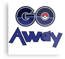 Pokemon Go Away gear Metal Print
