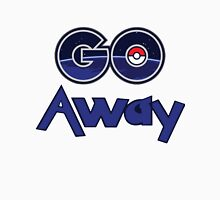 Pokemon Go Away gear Unisex T-Shirt