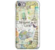 To Travel ls To Live quote iPhone Case/Skin