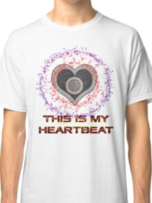 This Is My Heartbeat Classic T-Shirt