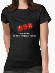 Those who win are those who believe they can Womens Fitted T-Shirt