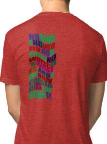 NOrightNOwrong... * Tri-blend T-Shirt
