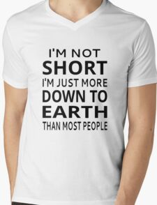 I'm Not Short I'm Just More Down To Earth Than Most People Mens V-Neck T-Shirt