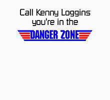 call kenny loggins you're in the danger zone Unisex T-Shirt