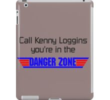 call kenny loggins you're in the danger zone iPad Case/Skin