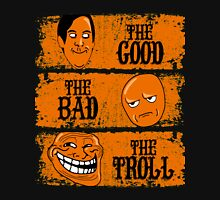 The Good, The Bad, The Troll Unisex T-Shirt