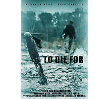To Die For Movie Poster Photographic Print