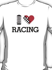 I Love RACING (1) T-Shirt