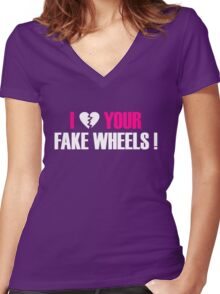 I Love Your Fake Wheels (2) Women's Fitted V-Neck T-Shirt