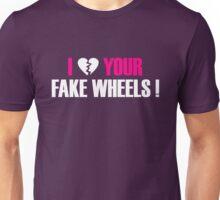 I Love Your Fake Wheels (2) Unisex T-Shirt